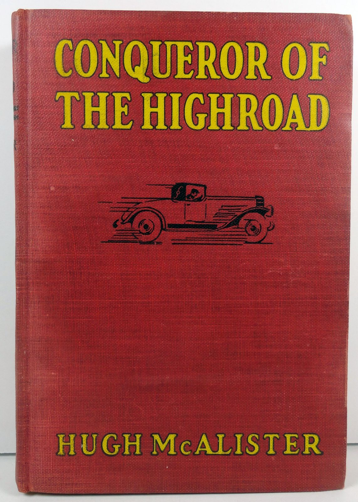 Conqueror of the Highroad by Hugh McAlister 1930 Saalfield