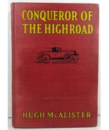 Conqueror of the Highroad by Hugh McAlister 1930 Saalfield - $4.99