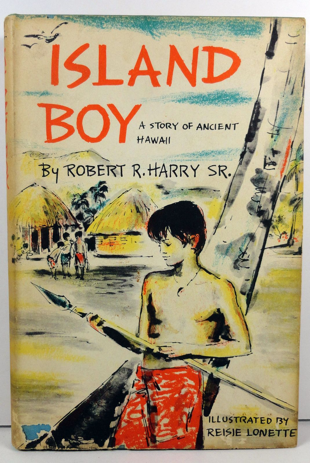 Island Boy A Story of Ancient Hawaii Robert R. Harry HC/DJ