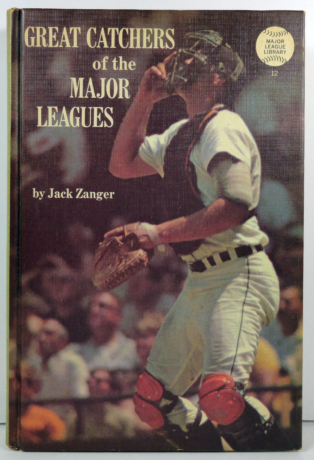 Great Catchers of the Major Leagues by Jack Zanger 1970