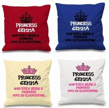 personalized Cushion Cover - 'Who knew being a Princess was so exhausting'. - $11.50