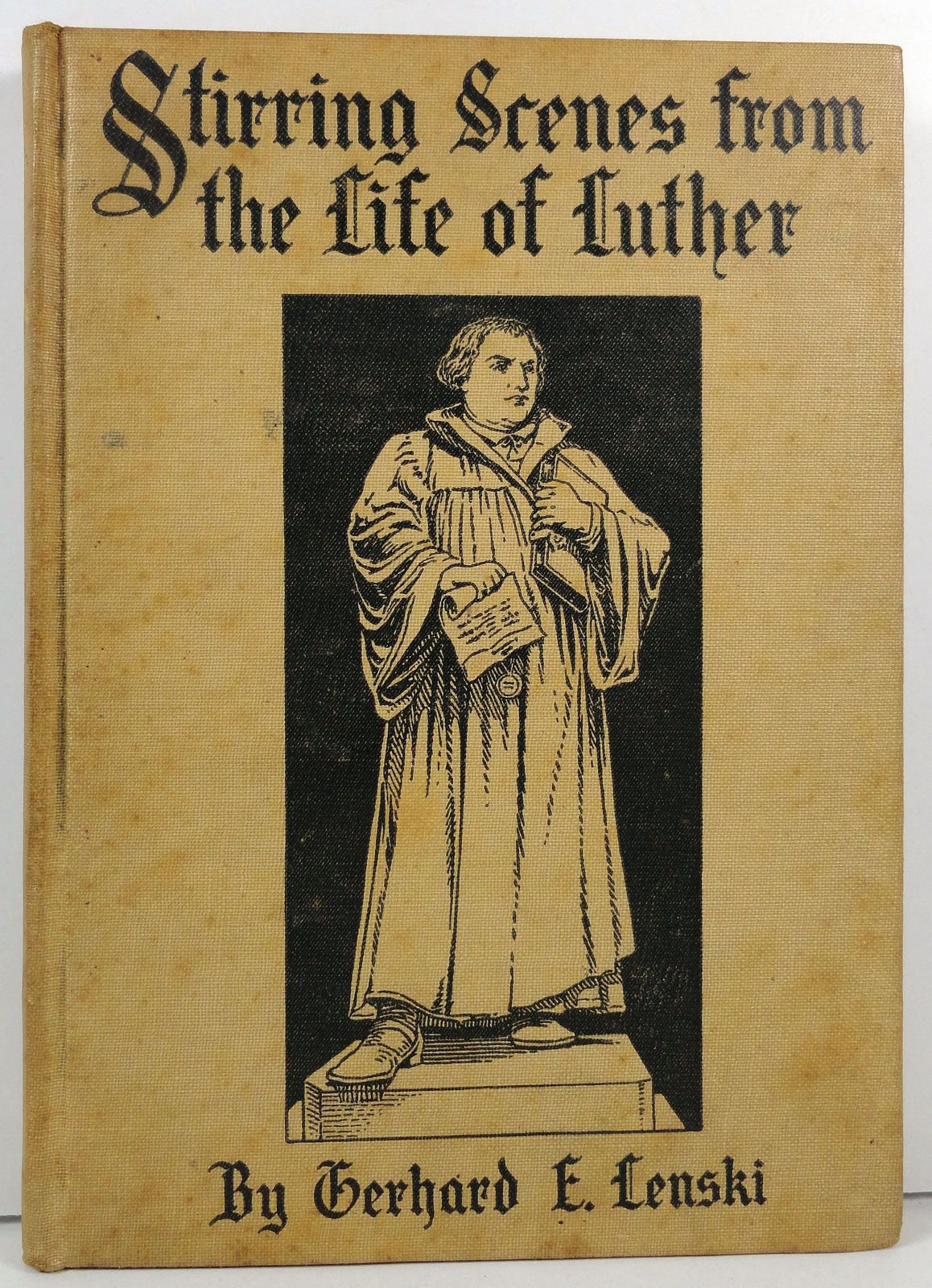 Stirring Scenes from the Life of Luther by Gerhard Lenski