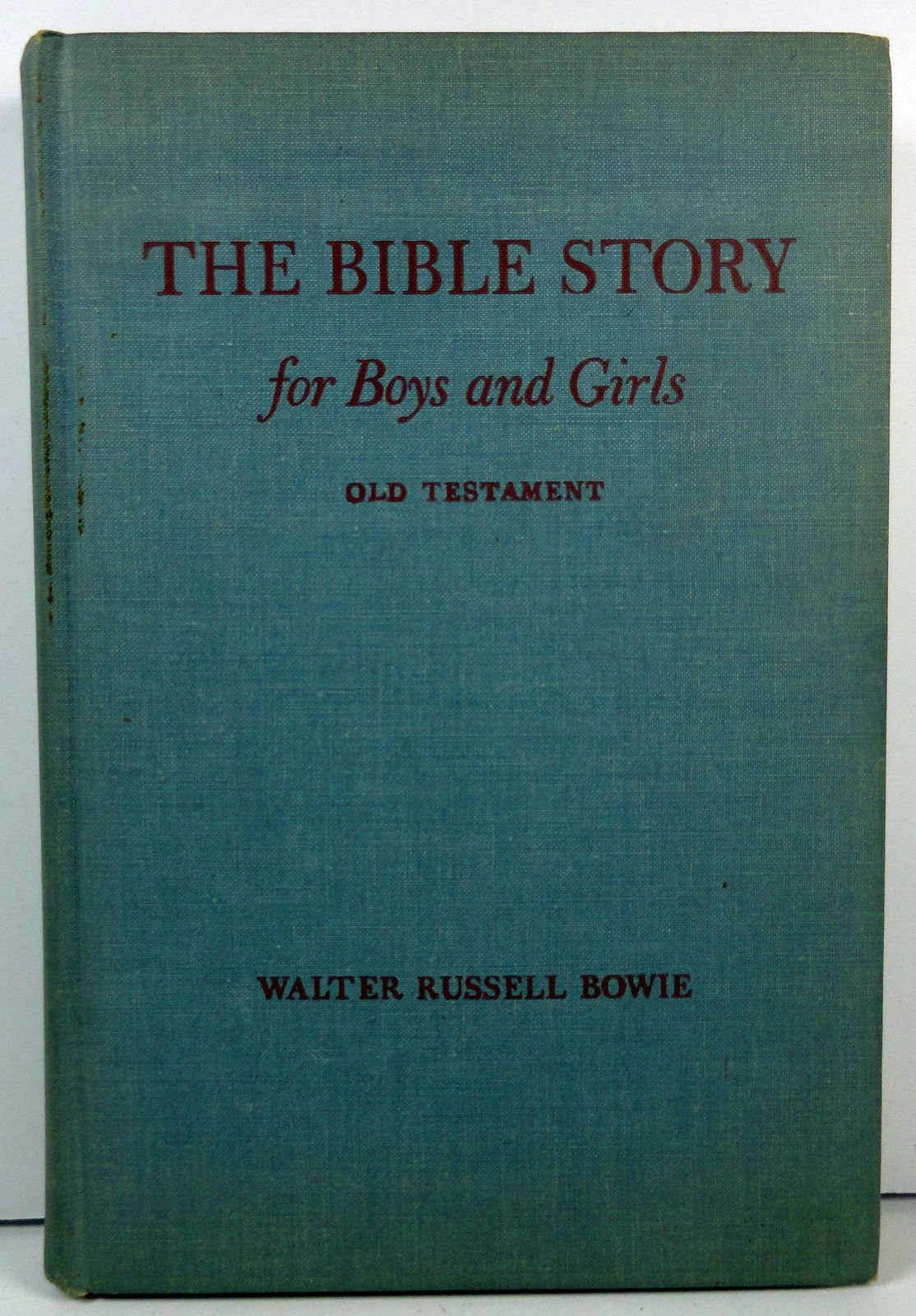 The Bible Story for Boys and Girls by Walter Russell Bowie