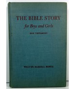 The Bible Story for Boys and Girls by Walter Russell Bowie - $5.99