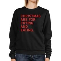 Christmas Crying And Eating Sweatshirt Holiday Pullover Fleece - $20.99