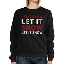 Let It Snow Sweatshirt Cute Christmas Pullover Fleece Sweater - $20.99