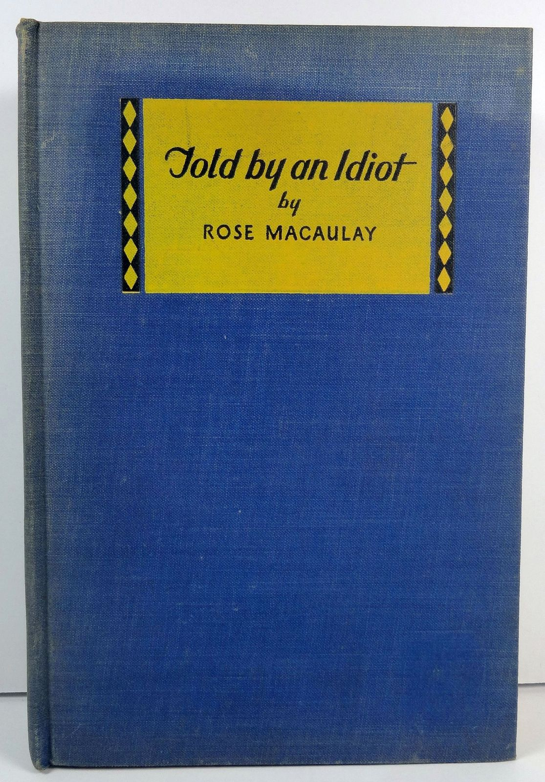 Primary image for Told by an Idiot by Rose Macaulay 1925 Grosset and Dunlap