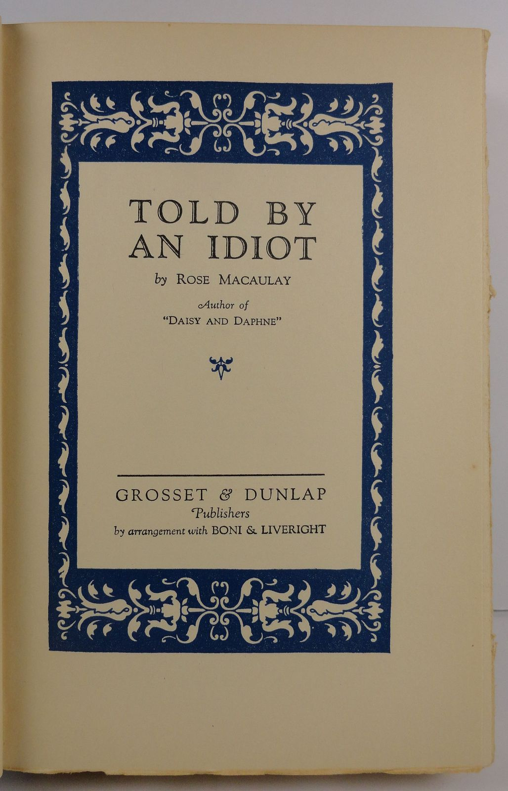 Told by an Idiot by Rose Macaulay 1925 Grosset and Dunlap