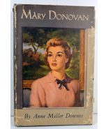 Mary Donovan by Anne Miller Downes 1948 HC/DJ - $4.99