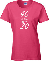 40 is the NEW 20 Forty Twenty Age Birthday Party Funny Ladie's Tee shirt... - $9.85+