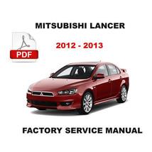 Mitsubishi 2012 2013 Lancer Turbo Service Repair Workshop Maintenance Manual - $14.95