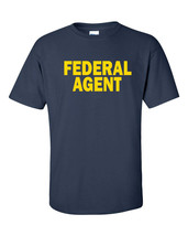 FEDERAL AGENT Police Officer Cop ATF DEA Special USA Law Enforcement Tee... - $9.85+