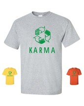 Karma Recycle Logo  Funny Cool Earth Free Spirit Peace Happyness Tee Shirt - $9.85+