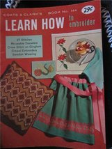 Learn How to Embroider, Book No.144 (Coats and Clark's) Paperback – 1963... - $7.00
