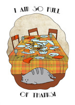 Funny Thanksgiving Card - Cute Kitty after Thanksgiving Dinner - $5.00