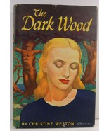 The Dark Wood by Christine Weston 1946  - $4.25