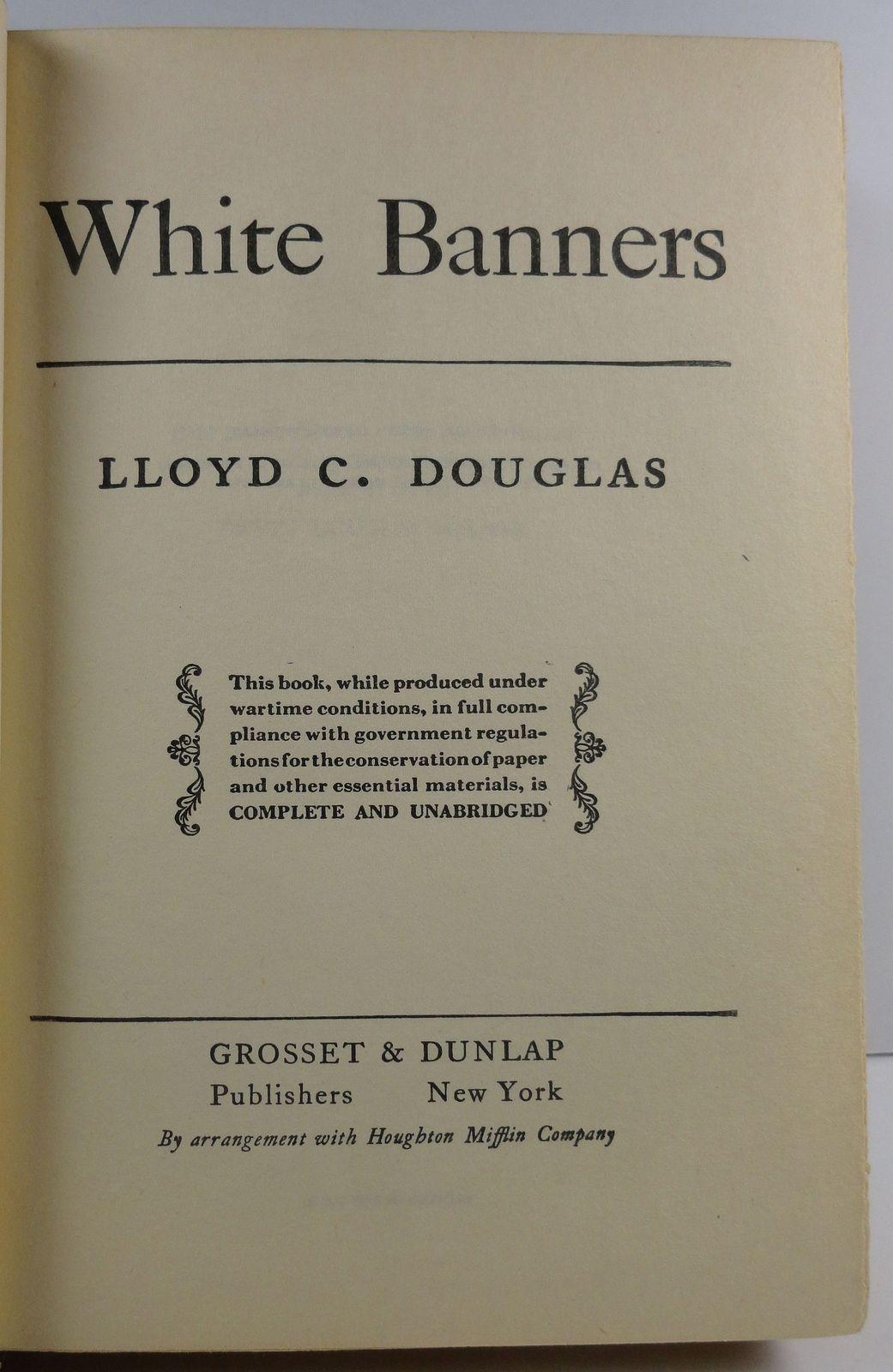 White Banners by Lloyd C. Douglas 1936 HC/DJ