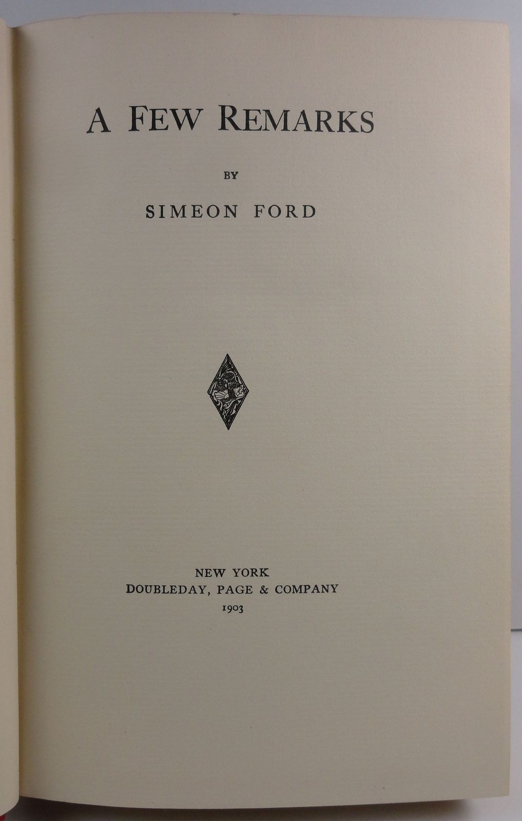 A Few Remarks by Simeon Ford 1903 Doubleday, Page