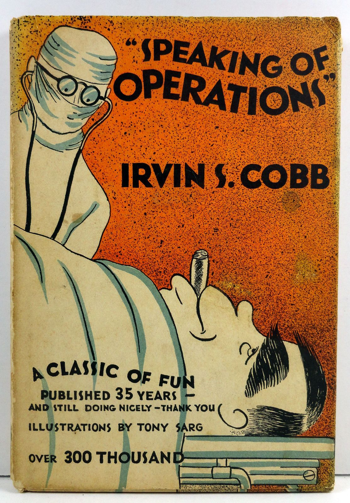 Speaking of Operations by Irvin S. Cobb HC/DJ