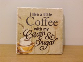 "Ceramic Stone Look Plague Sign ""I like a little coffee with my cream and sugar."""