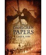 The Dahlgren Papers by Gerald R.Hibbs (Paperback, 2010) Civil War History - $14.76