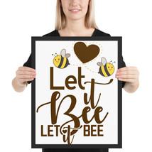 Let it bee let it bee fun16x 20 poster - $49.95