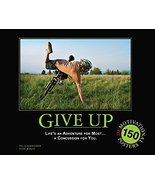 Give Up: Life's an Adventure for Most... a Concussion for You.: 150 Demo... - $28.20