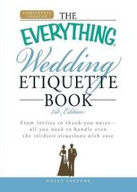 The Everything Wedding Etiquette Book: From invites to thank you notes  ... - $3.95