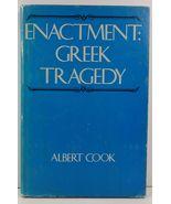 Enactment: Greek Tragedy by Albert Cook - $5.99