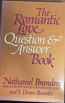 The Romantic Love Question and Answer Book [Jan 01, 1982] Nathaniel Bran... - $10.15
