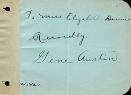 GENE AUSTIN Autograph nicely signed on album page. My Blue Heaven star. - $108.90