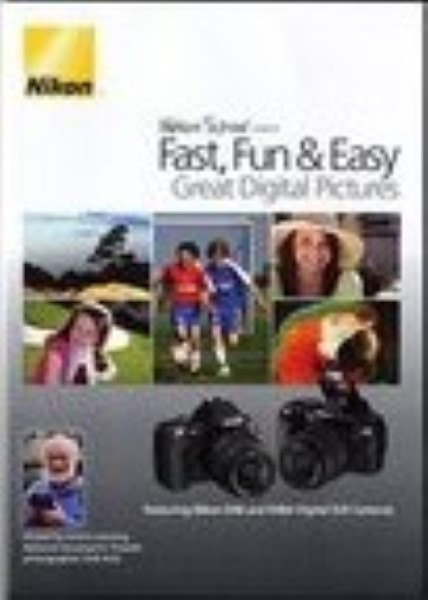 Nikon School Presents Fast, Fun & Easy Great Digital Pictures Instructional  Dvd