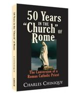 50 Years in the Church of Rome   Charles Chiniquy   Chick Publications, LLC - $14.83