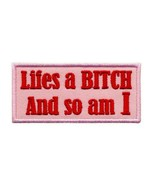 """LIFE'S A BITCH AND SO AM I IRON ON PATCH 3"""" Funny Embroidered Applique P... - $5.99"""
