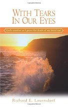 With Tears in Our Eyes: God's Comfort as I Grieve the Death of My Loved One (Out