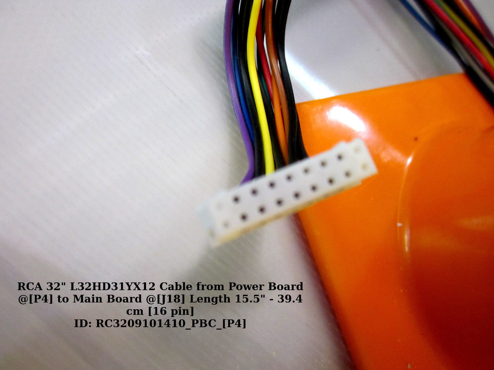 """RCA 32"""" L32HD31YX12 Cable from Power Board @[P4] to Main Board @[J18] Length 15."""