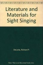 Literature and Materials for Sightsinging [Jun 01, 1980] Delone, Richard P.