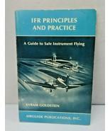 IFR Principles and Practice a Guide to Safe Instrument Flying 1978 book - $10.00