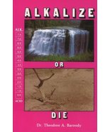 Alkalize or Die: Superior Health Through Proper Alkaline-Acid Balance [P... - $12.34
