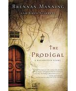 The Prodigal: A Ragamuffin Story [Paperback] Manning, Brennan and Garret... - $12.99