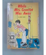 While Mrs. Coverlet Was Away Mary Nash and Garrett Price - $19.80