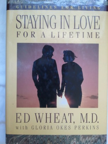 Staying in Love for a Lifetime [Hardcover] Wheat, Ed