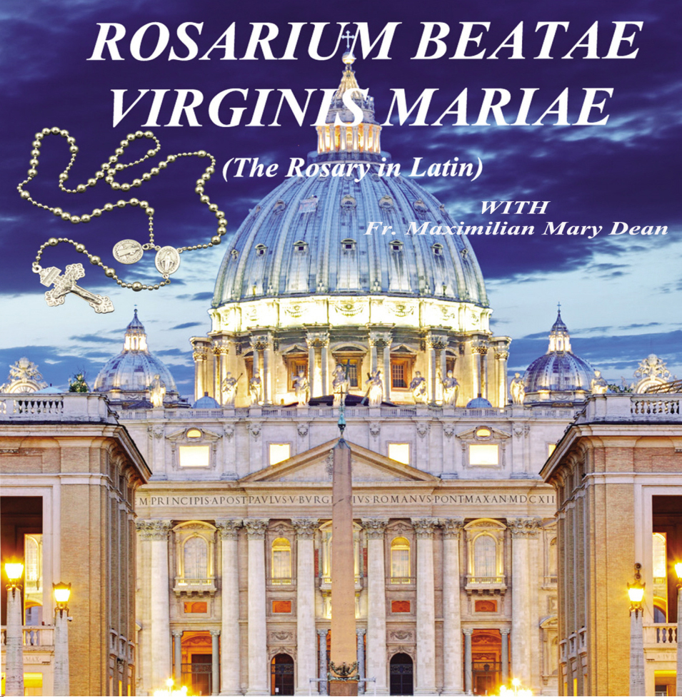 Rosarium beatae virginis mariae  the rosary in latin  by fr. maximilian mary dean   2 cd