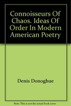 Connoisseurs of chaos;: Ideas of order in modern American poetry [Jan 01... - $2.70