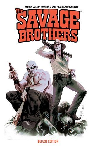 Savage Brothers Deluxe Edition by Andrew Cosby (2014-06-17) [Paperback] [Jan ...