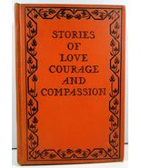 Stories of Love Courage and Compassion by Warwick Deeping - $6.99