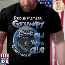 Proud Member Grumpy Old Veteran Club Telling It Like It Is Men T-Shirt S-6XL - $16.82+