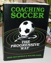 Coaching Soccer The Progressive Way by Mike Ditchfield - $12.99