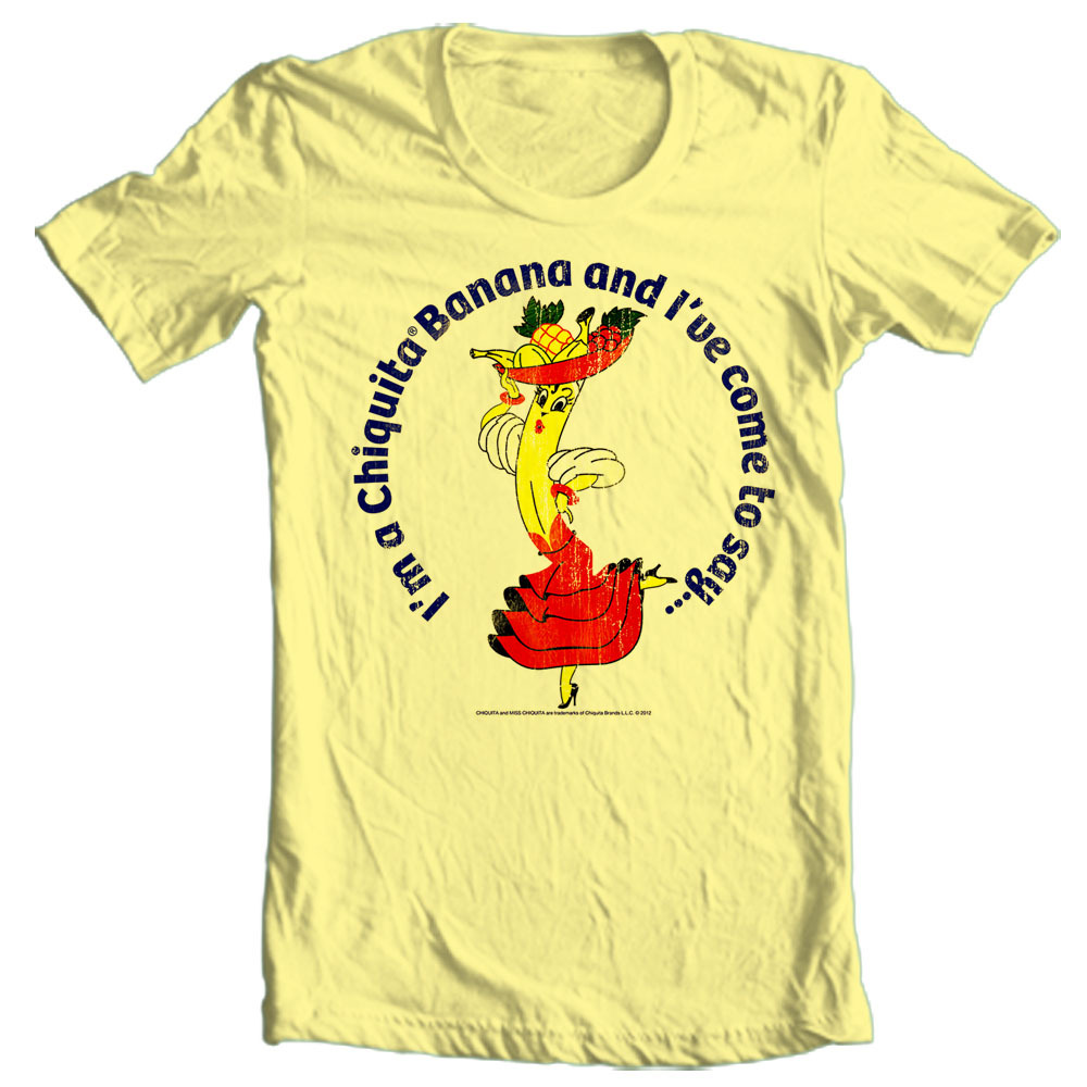 I'm Chiquita Banana and I've Come To Say 100% cotton Retro t-shirt CHQ101