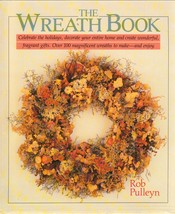 The Wreath Book by Rob Pulleyn (1988, Hardcover) : Rob Pulleyn (1988) - $4.00